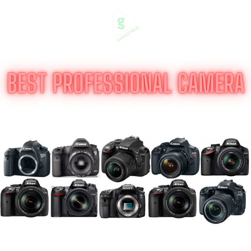 Best  professional camera for photography in 2020 - Features